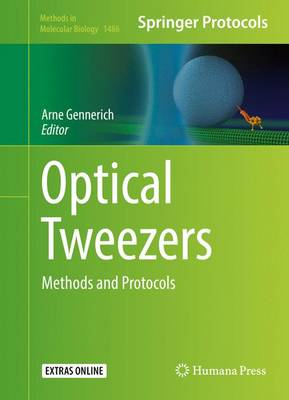 Optical Tweezers: Methods and Protocols - Methods in Molecular Biology 1486 (Hardback)
