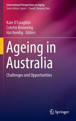 Ageing in Australia: Challenges and Opportunities - International Perspectives on Aging 16 (Hardback)