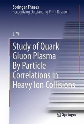 Study of Quark Gluon Plasma By Particle Correlations in Heavy Ion Collisions - Springer Theses (Hardback)