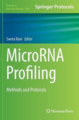 MicroRNA Profiling: Methods and Protocols - Methods in Molecular Biology 1509 (Hardback)