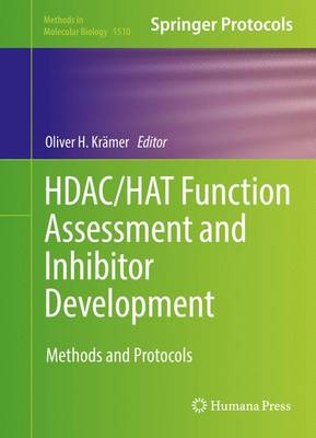 HDAC/HAT Function Assessment and Inhibitor Development: Methods and Protocols - Methods in Molecular Biology 1510 (Hardback)