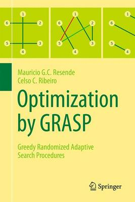 Optimization by GRASP: Greedy Randomized Adaptive Search Procedures (Hardback)