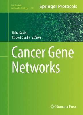 Cancer Gene Networks - Methods in Molecular Biology 1513 (Hardback)