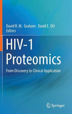HIV-1 Proteomics: From Discovery to Clinical Application (Hardback)