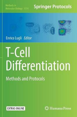T-Cell Differentiation: Methods and Protocols - Methods in Molecular Biology 1514 (Hardback)