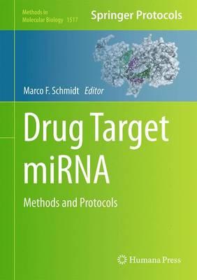 Drug Target miRNA: Methods and Protocols - Methods in Molecular Biology 1517 (Hardback)