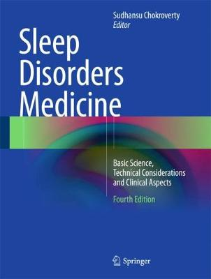 Sleep Disorders Medicine: Basic Science, Technical Considerations and Clinical Aspects (Hardback)