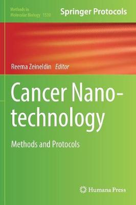 Cancer Nanotechnology: Methods and Protocols - Methods in Molecular Biology 1530 (Hardback)