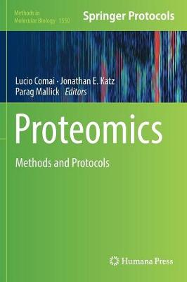 Proteomics: Methods and Protocols - Methods in Molecular Biology 1550 (Hardback)