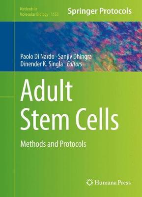 Adult Stem Cells: Methods and Protocols - Methods in Molecular Biology 1553 (Hardback)