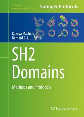 SH2 Domains: Methods and Protocols - Methods in Molecular Biology 1555 (Hardback)