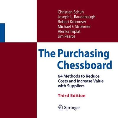 The Purchasing Chessboard: 64 Methods to Reduce Costs and Increase Value with Suppliers (Hardback)