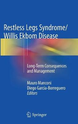Restless Legs Syndrome/Willis Ekbom Disease: Long-Term Consequences and Management (Hardback)