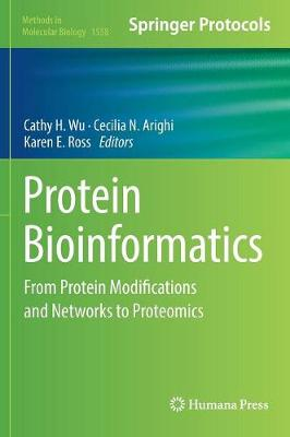 Protein Bioinformatics: From Protein Modifications and Networks to Proteomics - Methods in Molecular Biology 1558 (Hardback)