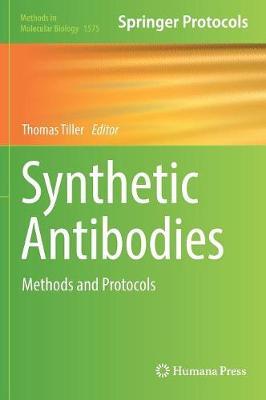Synthetic Antibodies: Methods and Protocols - Methods in Molecular Biology 1575 (Hardback)