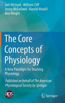 The Core Concepts of Physiology: A New Paradigm for Teaching Physiology (Hardback)