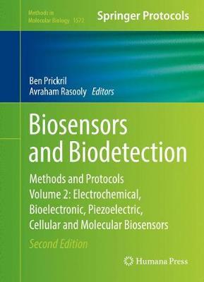 Biosensors and Biodetection: Methods and Protocols, Volume 2: Electrochemical, Bioelectronic, Piezoelectric, Cellular and Molecular Biosensors - Methods in Molecular Biology 1572 (Hardback)