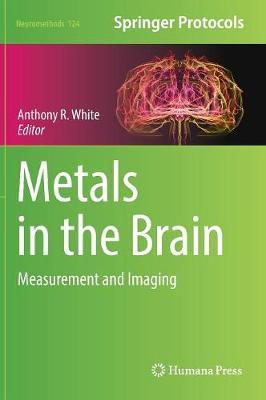 Metals in the Brain: Measurement and Imaging - Neuromethods 124 (Hardback)