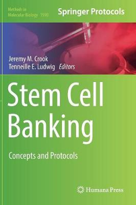 Stem Cell Banking: Concepts and Protocols - Methods in Molecular Biology 1590 (Hardback)