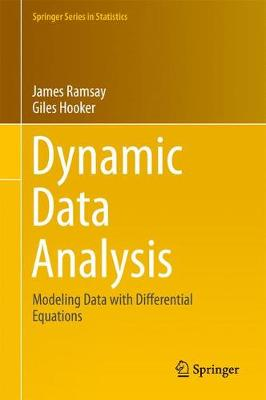 Dynamic Data Analysis: Modeling Data with Differential Equations - Springer Series in Statistics (Hardback)