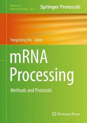mRNA Processing: Methods and Protocols - Methods in Molecular Biology 1648 (Hardback)