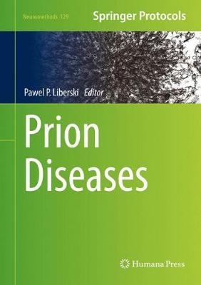 Prion Diseases - Neuromethods 129 (Hardback)