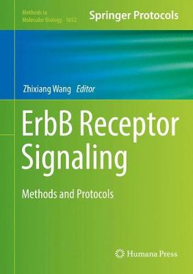 ErbB Receptor Signaling: Methods and Protocols - Methods in Molecular Biology 1652 (Hardback)