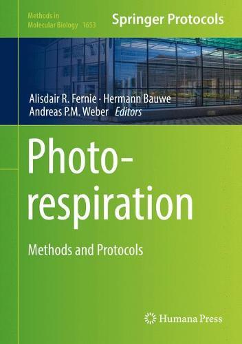 Photorespiration: Methods and Protocols - Methods in Molecular Biology 1653 (Hardback)