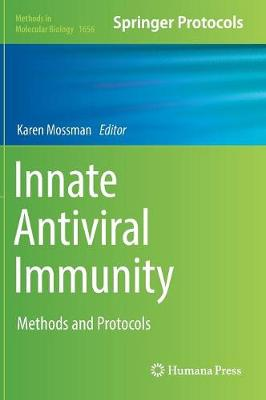 Innate Antiviral Immunity: Methods and Protocols - Methods in Molecular Biology 1656 (Hardback)