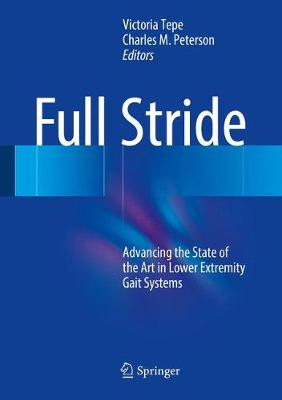Full Stride: Advancing the State of the Art in Lower Extremity Gait Systems (Hardback)