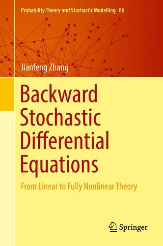 Backward Stochastic Differential Equations: From Linear to Fully Nonlinear Theory - Probability Theory and Stochastic Modelling 86 (Hardback)
