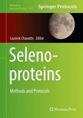 Selenoproteins: Methods and Protocols - Methods in Molecular Biology 1661 (Hardback)