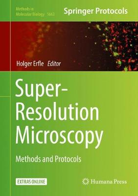 Super-Resolution Microscopy: Methods and Protocols - Methods in Molecular Biology 1663 (Hardback)