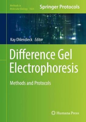 Difference Gel Electrophoresis: Methods and Protocols - Methods in Molecular Biology 1664 (Hardback)