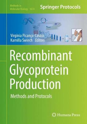 Recombinant Glycoprotein Production: Methods and Protocols - Methods in Molecular Biology 1674 (Hardback)