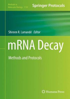 mRNA Decay: Methods and Protocols - Methods in Molecular Biology 1720