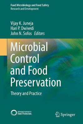 Microbial Control and Food Preservation: Theory and Practice - Food Microbiology and Food Safety (Hardback)