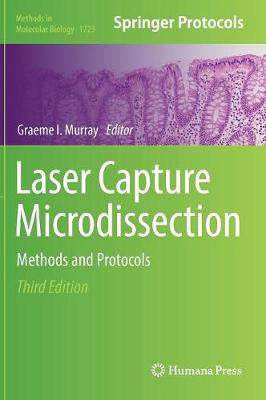 Laser Capture Microdissection: Methods and Protocols - Methods in Molecular Biology 1723 (Hardback)