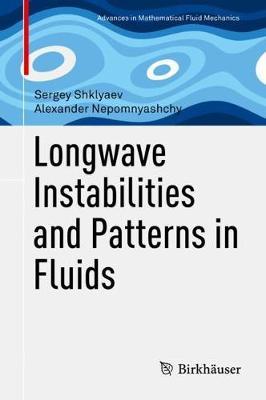 Longwave Instabilities and Patterns in Fluids - Advances in Mathematical Fluid Mechanics (Hardback)