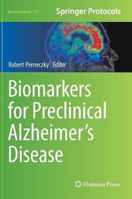 Biomarkers for Preclinical Alzheimer's Disease - Neuromethods 137 (Hardback)