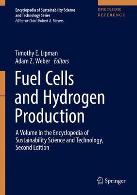 Fuel Cells and Hydrogen Production: A Volume in the Encyclopedia of Sustainability Science and Technology, Second Edition - Encyclopedia of Sustainability Science and Technology Series (Hardback)