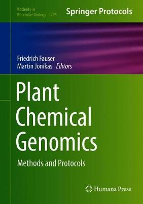 Plant Chemical Genomics: Methods and Protocols - Methods in Molecular Biology 1795 (Hardback)