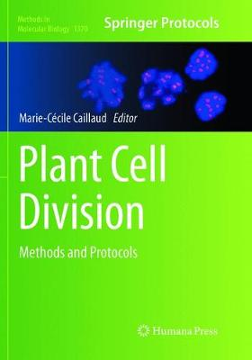 Plant Cell Division: Methods and Protocols - Methods in Molecular Biology 1370 (Paperback)