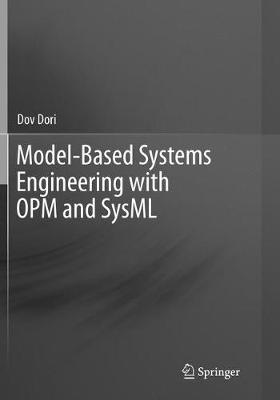 Model-Based Systems Engineering with OPM and SysML (Paperback)