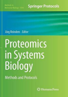 Proteomics in Systems Biology: Methods and Protocols - Methods in Molecular Biology 1394 (Paperback)