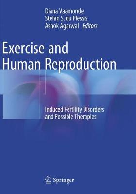 Exercise and Human Reproduction: Induced Fertility Disorders and Possible Therapies (Paperback)