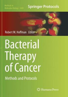 Bacterial Therapy of Cancer: Methods and Protocols - Methods in Molecular Biology 1409 (Paperback)