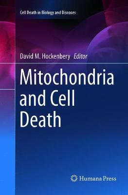 Mitochondria and Cell Death - Cell Death in Biology and Diseases (Paperback)