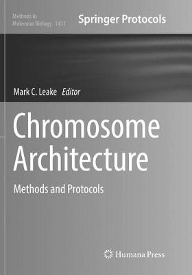 Chromosome Architecture: Methods and Protocols - Methods in Molecular Biology 1431 (Paperback)