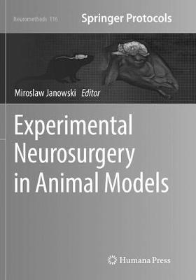 Experimental Neurosurgery in Animal Models - Neuromethods 116 (Paperback)